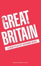 Great Britain ebook by Richard  Bean