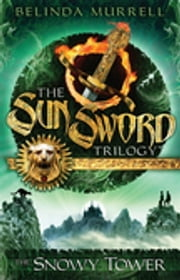 Sun Sword 3: The Snowy Tower ebook by Belinda Murrell
