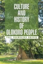 Culture and History of Olokoro People ebook by Paul Okamnaonu Nwaogu