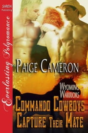 Commando Cowboys Capture Their Mate ebook by Paige Cameron