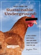 Tales from the Sustainable Underground ebook by Stephen Hren