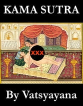 Kama Sutra (The annotated original english translation by Sir Richard Francis Burton) ebook by Vatsyayana