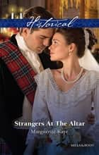 Strangers At The Altar ebook by Marguerite Kaye
