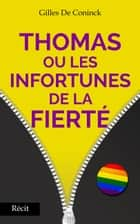 Thomas ou les infortunes de la fierté eBook par Gilles De Coninck
