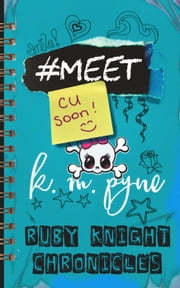 #Meet - Ruby Knight Chronicles, #1 ebook by KM Pyne
