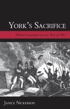York's Sacrifice ebook by Janice Nickerson