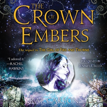 The Crown Of Embers Audiobook By Rae Carson 9780062221858