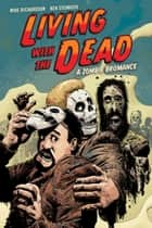 Living with the Dead: A Zombie Bromance (Second Edition) ebook by