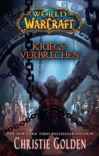 World of Warcraft: Kriegsverbrechen ebook by Christie Golden