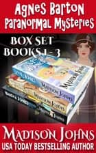 Agnes Barton Paranormal Mysteries Box Set ebook by Madison Johns