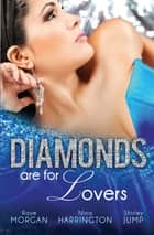 Diamonds Are For Lovers - 3 Book Box Set ebook by Raye Morgan, Nina Harrington, Shirley Jump