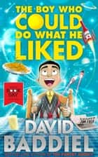 The Boy Who Could Do What He Liked ebook by David Baddiel
