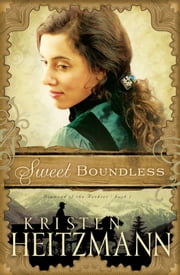 Sweet Boundless (Diamond of the Rockies Book #2) ebook by Kristen Heitzmann