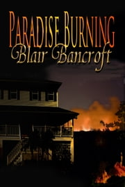 Paradise Burning ebook by Blair Bancroft