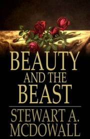 Beauty and the Beast ebook by Stewart A. McDowall