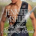 The Stolen Mackenzie Bride audiobook by Jennifer Ashley