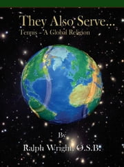 They Also Serve... ebook by Ralph Wright