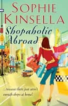 Shopaholic Abroad - (Shopaholic Book 2) ebook by Sophie Kinsella