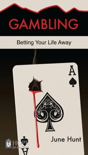 Gambling ebook by June Hunt