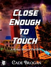 Close Enough to Touch ebook by Cade Brogan