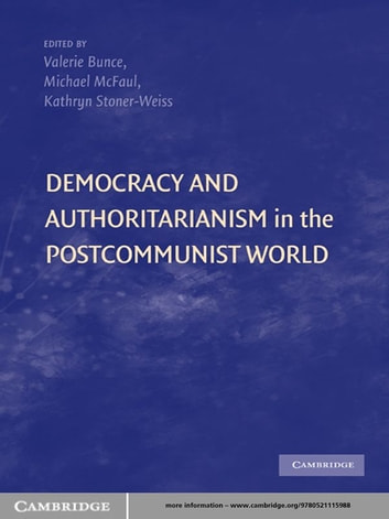 Democracy And Authoritarianism In The Postcommunist World Ebook By