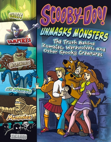 Scooby-Doo! Unmasks Monsters - The Truth Behind Zombies, Werewolves, and Other Spooky Creatures ebook by Mark Andrew Weakland