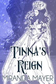 Tinna's Reign ebook by Miranda Mayer