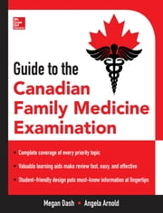 Guide to the Canadian Family Medicine Examination ebook by Megan Dash,Angela Arnold