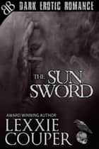 The Sun Sword ebook by Lexxie Couper