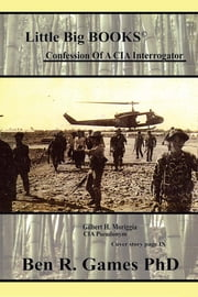 Confession of a CIA Interrogator ebook by Ben Games