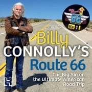 Billy Connolly's Route 66 - The Big Yin on the Ultimate American Road Trip audiobook by Billy Connolly