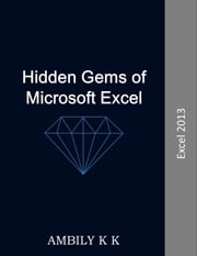 Hidden Gems of Microsoft Excel ebook by Ambily