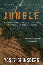 Jungle, A Harrowing True Story of Survival in the Amazon