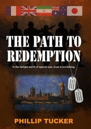 The Path To Redemption ebook by Phillip J Tucker