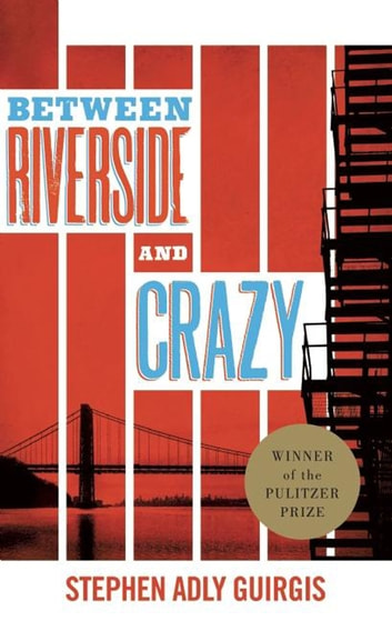 Between Riverside and Crazy (TCG Edition) ebook by Stephen Adly Guirgis