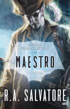 Maestro - Retour à Gauntlgrym, T2 ebook by R.A. Salvatore