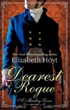 Dearest Rogue ebook by Elizabeth Hoyt