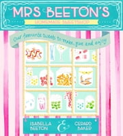 Mrs Beeton's Homemade Sweetshop ebook by Gerard Baker,Isabella Beeton