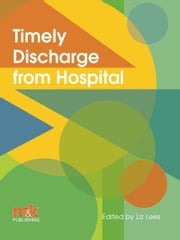 Timely Discharge from Hospital ebook by Liz Lees