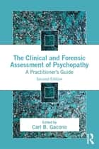 The Clinical and Forensic Assessment of Psychopathy ebook by Carl B. Gacono