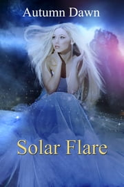Solar Flare ebook by Autumn Dawn