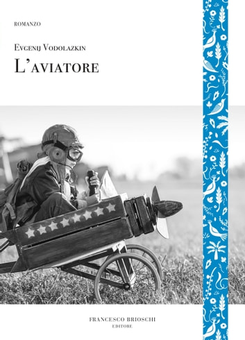 L'Aviatore ebook by Evgenij Vodolazkin