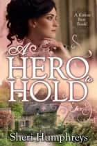 A Hero to Hold ebook by Sheri Humphreys
