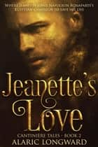 Jeanette's Love - The Soldier and the Spy Chronicles, #2 ebook by Alaric Longward