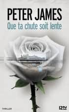 Que ta chute soit lente ebook by Peter JAMES, Raphaëlle DEDOURGE