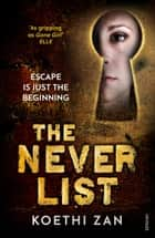 The Never List ebook by Koethi Zan