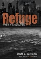 Refuge After the Collapse ebook by Scott B. Williams