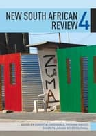 New South African Review 4 - A Fragile Democracy  Twenty Years On ebook by Gilbert M. Khadiagala, Prishani Naidoo, Devan Pillay,...
