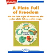 Plate Full of Freedom, A - On the first night of Passover, the seder plate takes center stage. audiobook by Debra Hess