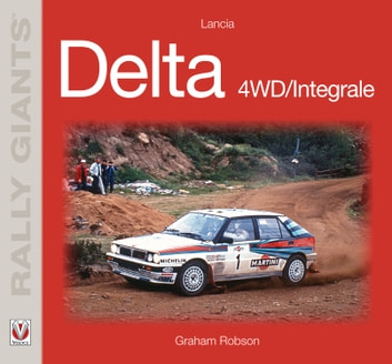 Lancia Delta 4WD/Integrale ebook by Graham Robson